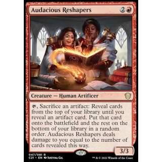 Audacious Reshapers